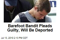 Barefoot Bandit Pleads Guilty, Will Be Deported