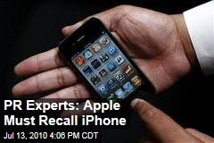 PR Experts: Apple Must Recall iPhone