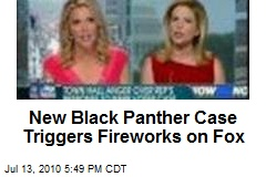 New Black Panther Case Triggers Fireworks on Fox