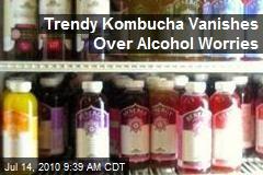 Trendy Kombucha Vanishes Over Alcohol Worries