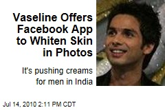 Vaseline Offers Facebook App to Whiten Skin in Photos
