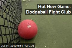 Hot New Game: Dodgeball Fight Club