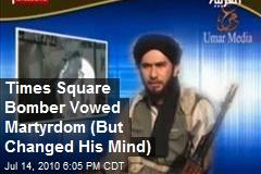 Times Square Bomber Vows 'Revenge,' Martyrdom