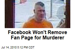 Facebook Won't Remove Fan Page for Murderer
