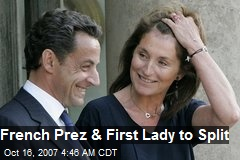 French Prez & First Lady to Split