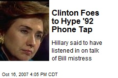 Clinton Foes to Hype '92 Phone Tap