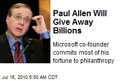 Paul Allen Will Give Away Billions