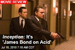 Inception: It's 'James Bond on Acid'