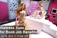 Waitress sues for boob job benefits (see video)