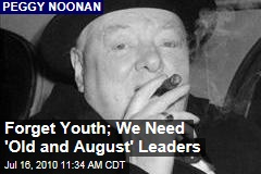 Forget Youth; We Need 'Old and August' Leaders