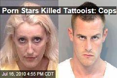 Porn Stars Killed Tattooist: Cops