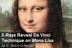 X-Rays Reveal Da Vinci Technique on Mona Lisa