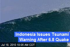 Indonesia Issues Tsunami Warning After 6.8 Quake