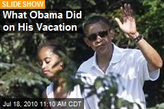 What Obama Did on His Vacation