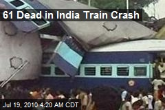 61 Dead in India Train Crash
