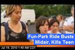 Fun-Park Ride Busts Midair, Kills Teen