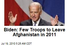 Biden: Few Troops to Leave Afghanistan in 2011