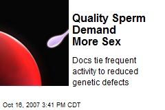 Quality Sperm Demand More Sex