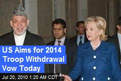 US Aims for 2014 Withdrawal Deal Today