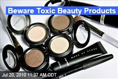 Beware Toxic Beauty Products