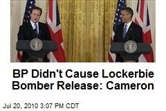 BP Didn't Cause Lockerbie Bomber Release: Cameron
