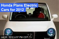 Honda Plans Electric Cars for 2012