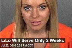 Lindsay Lohan Will Serve Only 2 Weeks