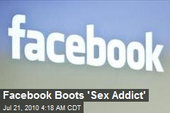 Facebook Boots 'Sex Addict'