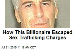 How This Billionaire Escaped Sex Trafficking Charges