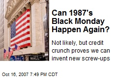 Can 1987's Black Monday Happen Again?