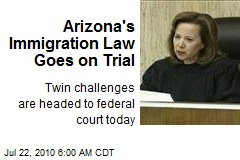 Arizona's Immigration Law Goes on Trial