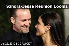 Sandra-Jesse Reunion Looms