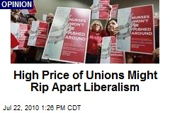 High Price of Unions Might Rip Apart Liberalism