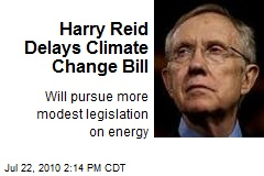 Harry Reid Delays Climate Change Bill