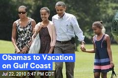 Obamas to Vacation on Gulf Coast