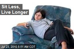 Sit Less, Live Longer