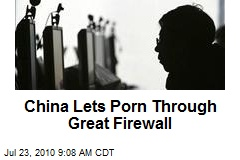 China Lets Porn Through Great Firewall