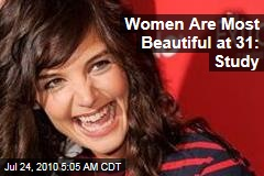 Women Are Most Beautiful at 31: Study