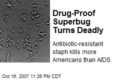 Drug-Proof Superbug Turns Deadly