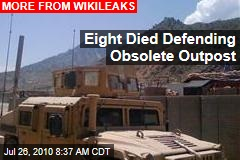 Eight Died Defending Obsolete Outpost