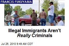Illegal Immigrants Aren't Really Criminals