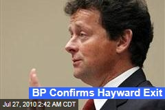 BP Confirms Hayward Exit