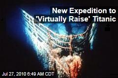 New Expedition to 'Virtually Raise' Titanic
