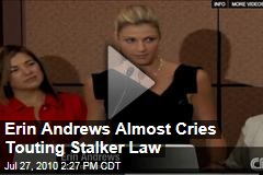 Erin Andrews Almost Cries Touting Stalker Law