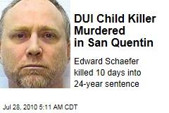 DUI Child Killer Murdered in San Quentin