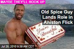 Old Spice Guy Lands Role in Aniston Flick