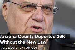 AZ deported 26,000+ without new law