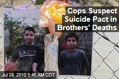 Cops Suspect Suicide Pact in Brothers' Deaths
