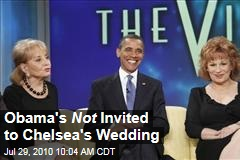 Obama's Not Invited to Chelsea's Wedding