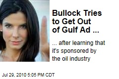 Bullock Tries to Get Out of Gulf Ad ...